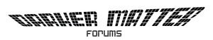 Darker Matter Forums Forum Index